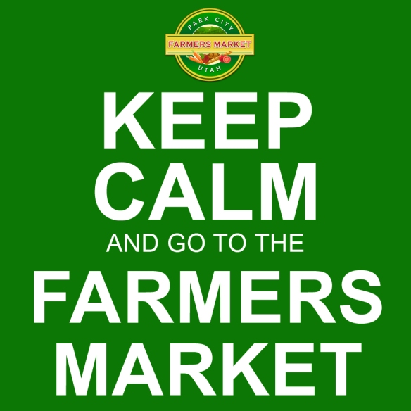 Keep Calm and go to the Farmers Market